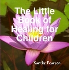 The Little Book of Healing for Children